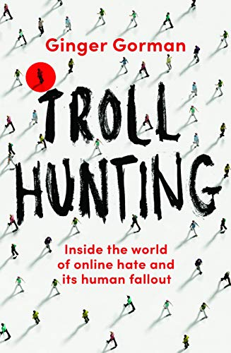 Pdf Social Sciences Troll Hunting: Inside the World of Online Hate and its Human Fallout