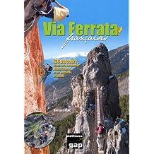 Via Ferrata françaises : 123 Parcours : Alpes, Jura, Massif Central... et les dernières créations