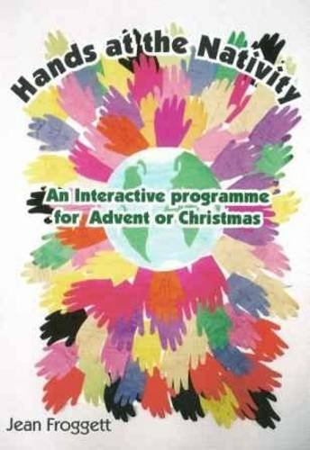 Hands at the Nativity: An Interactive Programme for Advent or Christmas pdf
