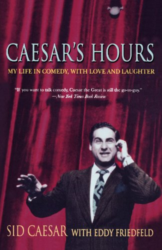 Caesars Hours  My Life In Comedy  With Love And Laughter