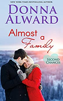 Almost a Family: Second Chances Series #1 by [Alward, Donna]