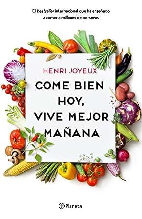 Come bien hoy, vive mejor mañana eBook: Henri Joyeux, Lara