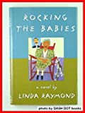 Rocking the Babies, Linda Raymond, 0670852635