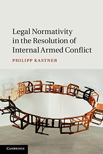 Download Legal Normativity in the Resolution of Internal Armed Conflict Pdf