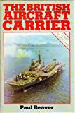 img - for British Aircraft Carrier book / textbook / text book