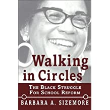Walking in Circles: The Black Struggle for School Reform