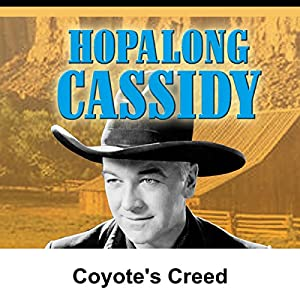Hopalong Cassidy: Coyote's Creed Radio/TV Program