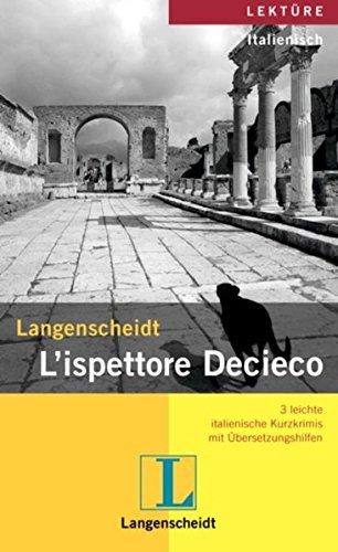 Langenscheidt L'ispettore Decieco: 3 leichte italienische Kurzkrimis mit Übersetzungshilfen aus der Reihe