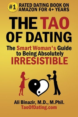 The Tao of Dating: The Smart Woman's Guide to Being Absolutely - Guide Dating