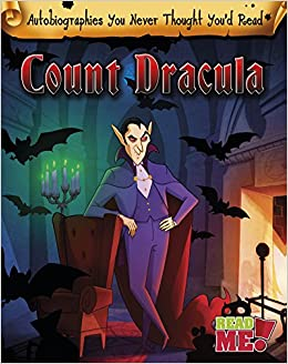 Count Dracula (Autobiographies You Never Thought You'd Read!)