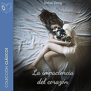 La Impaciencia del Corazón [The Impatience of the Heart] Audiobook