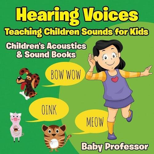 Download Hearing Voices - Teaching Children Sounds for Kids - Children's Acoustics & Sound Books PDF