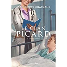 Le Clan Picard - Tome 1: Vies rapiécées (French Edition)