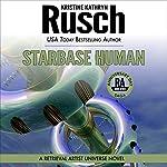 Starbase Human: Anniversary Day Saga, Book 7 (Retrieval Artist Universe) | Kristine Kathryn Rusch