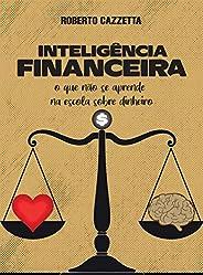 Inteligência Financeira: O que não se aprende na escola sobre dinheiro