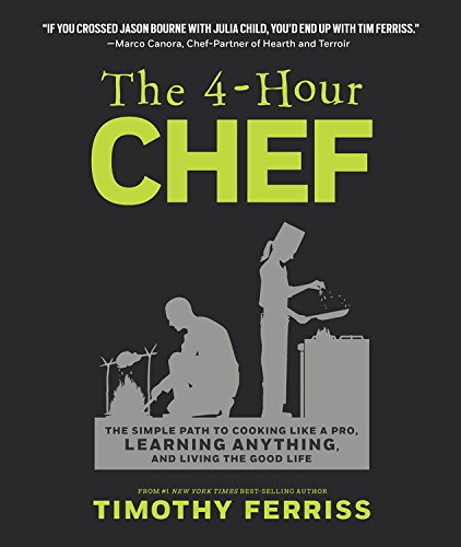 Read Online The 4-Hour Chef: The Simple Path to Cooking Like a Pro, Learning Anything, and Living the Good Life pdf epub