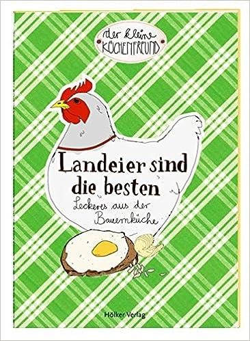 Der kleine Küchenfreund: Landeier sind die besten: 9783881178785 ...