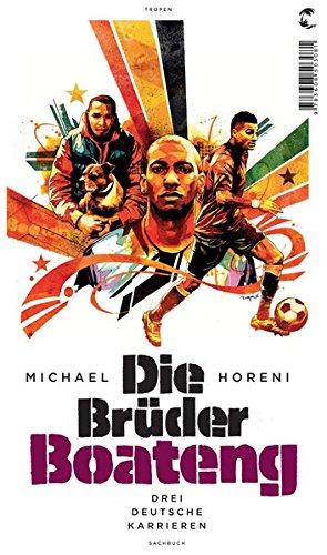 Die Brüder Boateng: Drei deutsche Karrieren