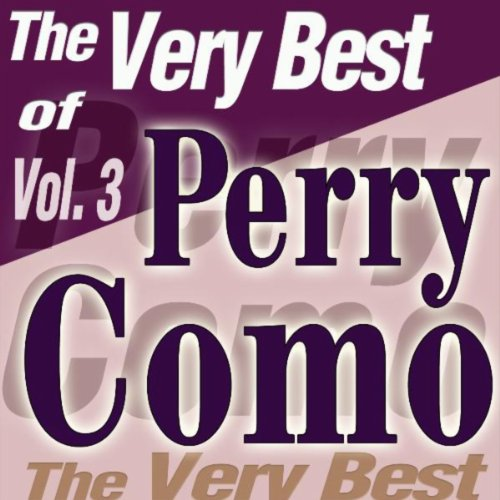 The Very Best Of Perry Como Vol.3