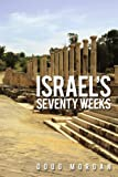Israel's Seventy Weeks, Doug Morgan, 1438926669