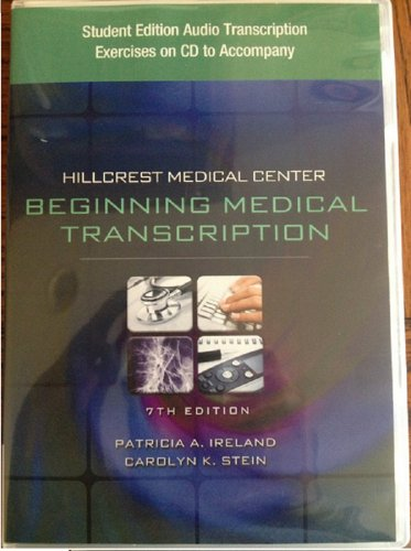 Student Edition Audio Exercises on CD for Ireland/Stein's Hillcrest Medical Center: Begining Medical Transcription, 7th by Brand: Cengage Learning