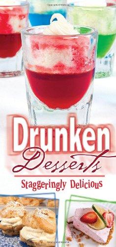 Drunken Desserts - Drunken Desserts