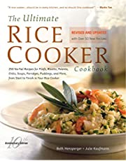 The Ultimate Rice Cooker Cookbook: 250 No-Fail Recipes for Pilafs, Risottos, Polenta, Chilis, Soups, Porridges, Puddings, and More, from Start to Finish in Your Rice Cooker