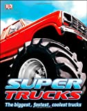 Super Trucks, Clive Gifford, 1465402489