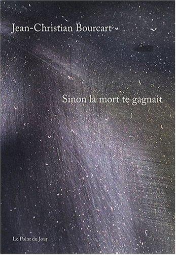 Sinon la mort te gagnait (French Edition)