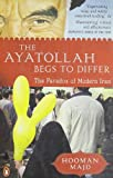 img - for Ayatollah Begs to Differ (08) by Majd, Hooman [Paperback (2009)] book / textbook / text book