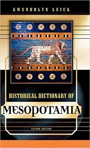 Historical Dictionary of Mesopotamia (Historical Dictionaries of Ancient Civilizations and Historical Eras)
