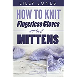 How To Knit Fingerless Gloves And Mittens
