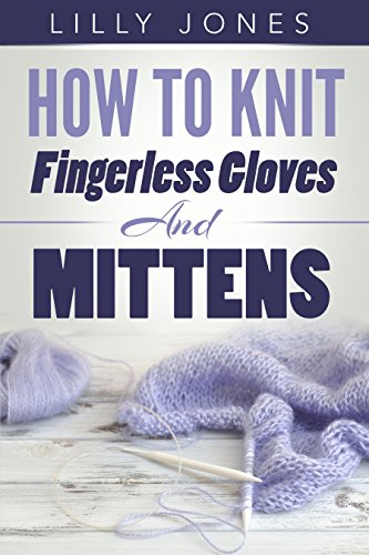 How To Knit Fingerless Gloves And ()