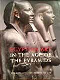 Egyptian Art in the Age of the Pyramids, Metropolitan Museum of Art Staff, 0870999079