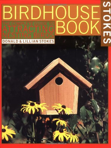 The Complete Birdhouse Book: The Easy Guide to Attracting Nesting Birds (Complete Bird)