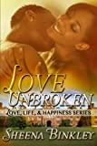 Love Unbroken (Love, Life, & Happiness Book 1)