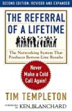 img - for The Referral of a Lifetime: Never Make a Cold Call Again! book / textbook / text book