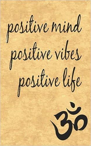 Positive Mind Positive Vibes Positive Life A Yoga Journal