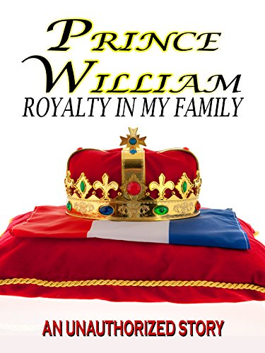 (Prince William Royalty In My Family)