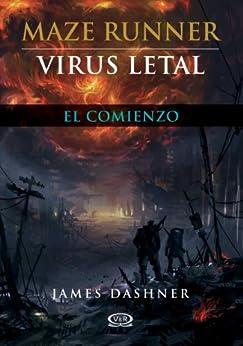 Virus letal: 4 (Maze Runner) de [Dashner, James]