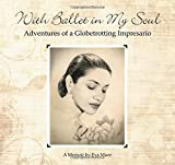 img - for With Ballet in My Soul: Adventures of a Globetrotting Impresario book / textbook / text book