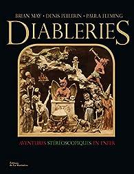 Diableries : aventures stéréoscopiques en enfer : Avec un stéréoscope à monter soi-même par Brian May