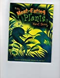 The Meat-Eating Plants Next Door, Steck-Vaughn Staff, 0739861492