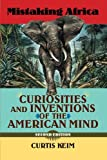 Mistaking Africa: Curiosities and Inventions of the American Mind, Second Edition