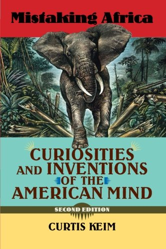 Mistaking Africa: Curiosities and Inventions of the American Mind, Second Edition by Brand: Westview Press