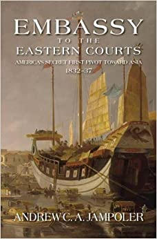 Libros Descargar Gratis Embassy To The Eastern Courts: America's Secret First Pivot Toward Asia, 1832-37 It PDF
