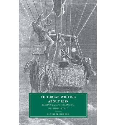 Download [(Victorian Writing about Risk: Imagining a Safe England in a Dangerous World)] [Author: Elaine Freedgood] published on (February, 2013) PDF