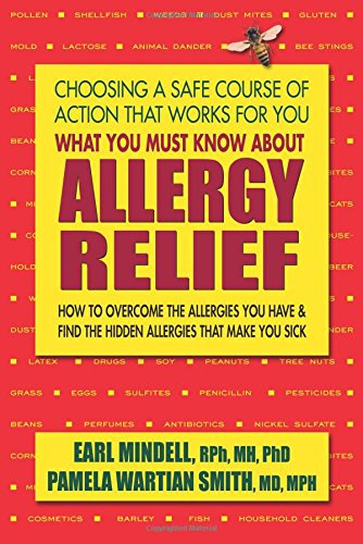 What You Must Know About Allergy Relief: How to Overcome the Allergies You Have & Find the Hidden Allergies that Make You Sick