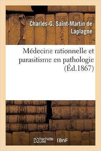 Téléchargement Médecine rationnelle et parasitisme en pathologie pdf