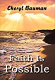 Faith Is Possible